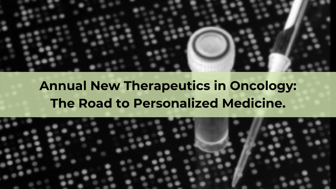 9th Annual New Therapeutics in Oncology: The Road to Personalized Medicine Featuring The Fenmore Lectureship and The Redlich Lectureship Banner