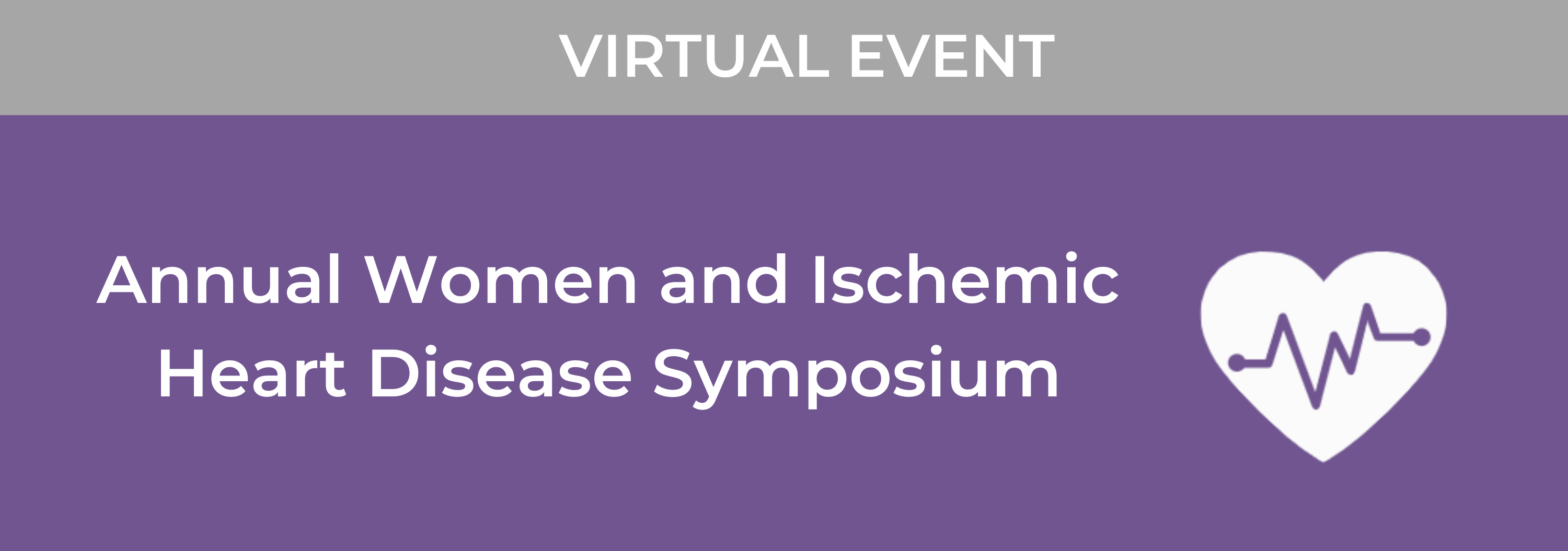 14th Annual Women and Ischemic Heart Disease Symposium Banner