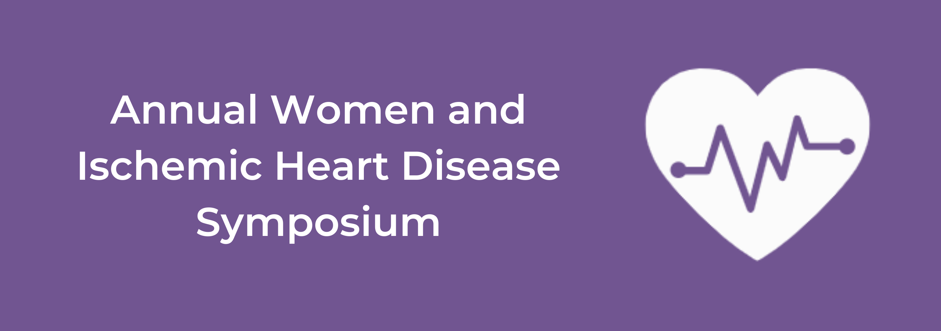 14th Annual Women and Ischemic Heart Disease Symposium (Rescheduled) Banner