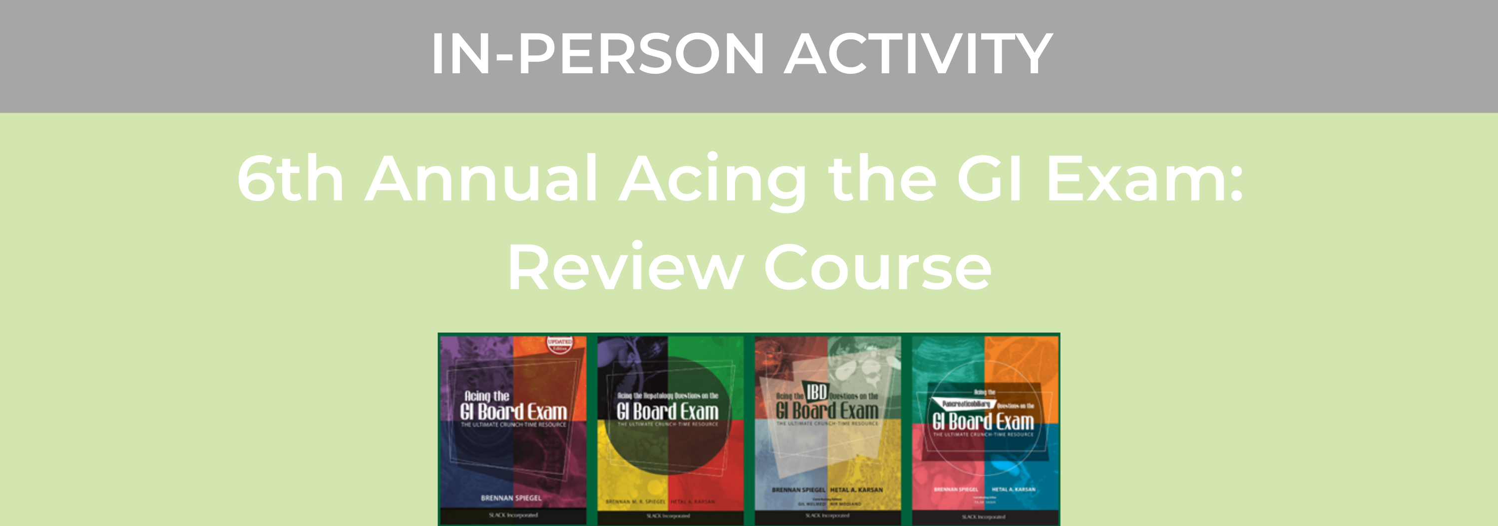 6th Annual Acing the GI Exam: Review Course Banner