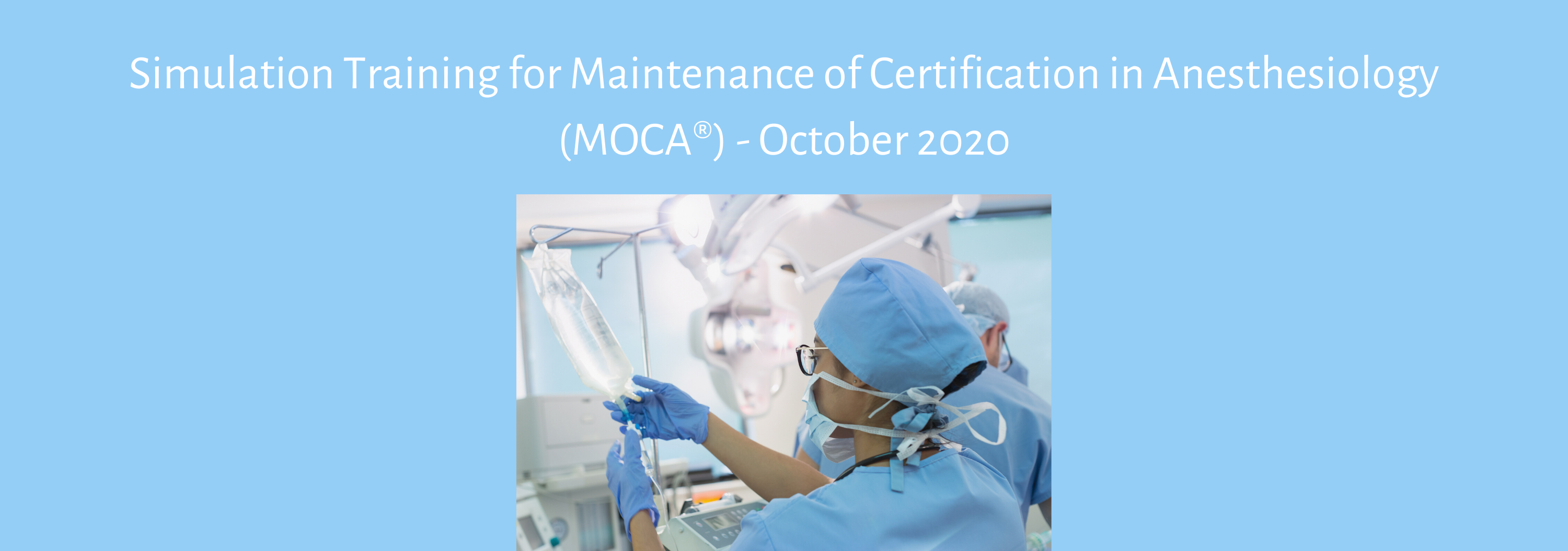 Simulation Training for Maintenance of Certification in Anesthesiology (MOCA) Oct. 26, 2020 Banner