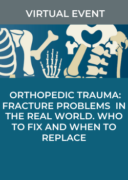 CANCELLED - 2020 Orthopaedic Trauma - Fracture Problems in the Real World: Who to Fix and When to Replace Banner