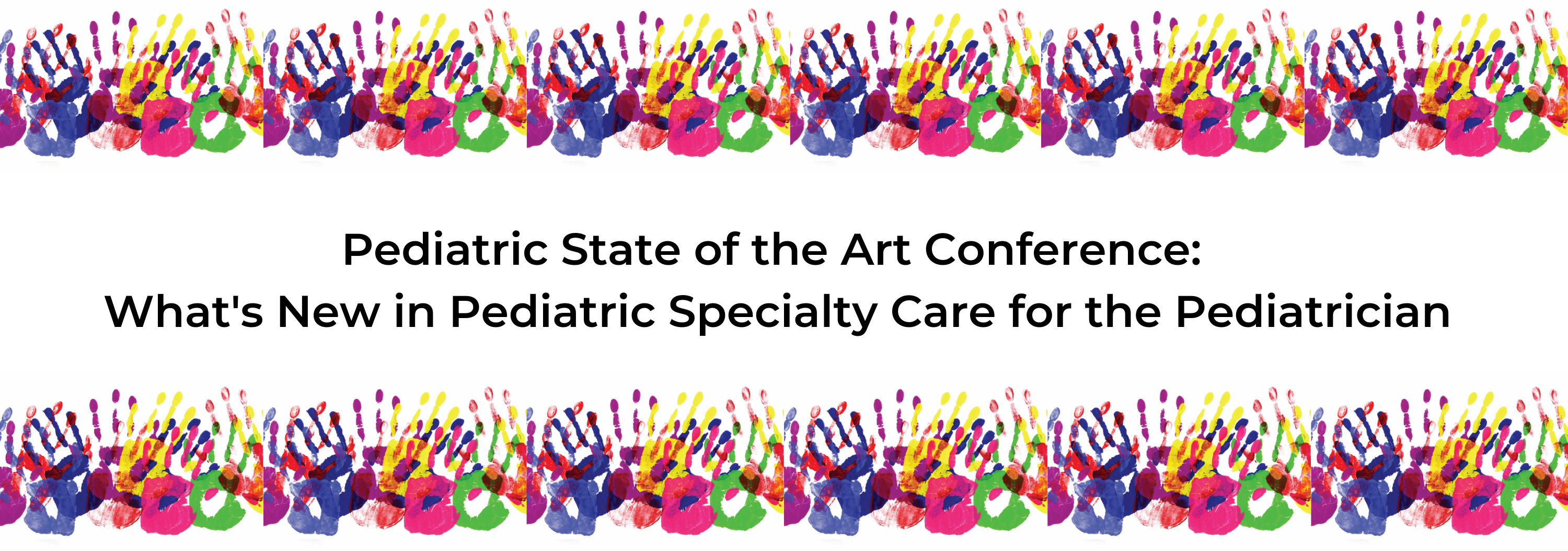 2019 Pediatric State of the Art Conference: What's New in Pediatric